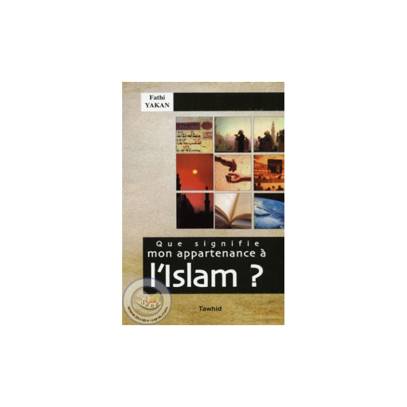 Que signifie mon appartenance à l'Islam ? sur Librairie Sana