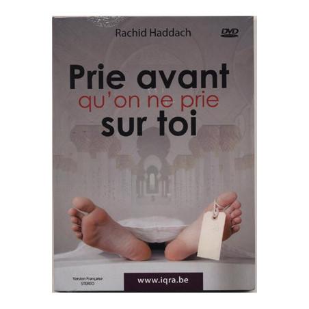 DVD Prie avant qu'on ne prie sur toi - conférence de Rachid Haddach - DV002