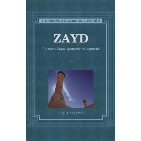 Zayd - La rose s'étant épanouie en captivité