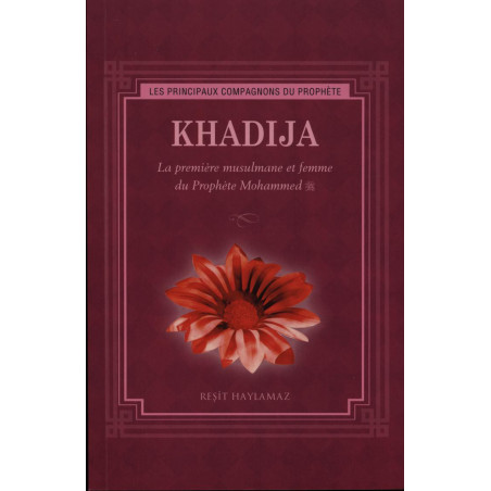 Khadija - La première musulmane et femme du Prophète Mohammed (PBSL)