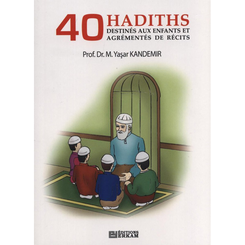 40 hadiths destiné aux enfants et agrémentés de récits