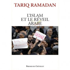 Tariq Ramadan: L'Islam Et Le Réveil Arabe