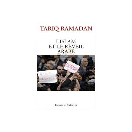 Tariq Ramadan: L'Islam Et Le Réveil Arabe