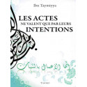 Les Actes ne valent que par leurs Intentions d'apres Ibn Taymiyya