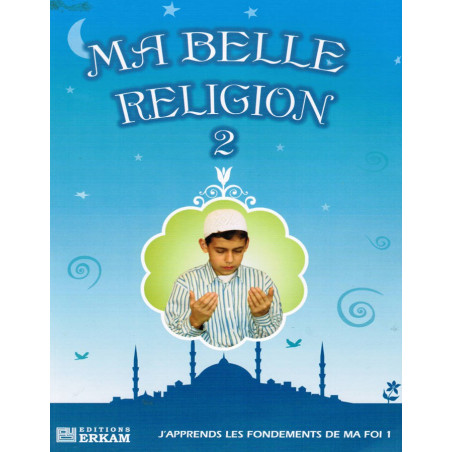 Ma belle Religion 2 - J'apprends les fondements de ma Foi (1)