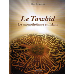 Le Tawhid - Le monothéisme en Islam