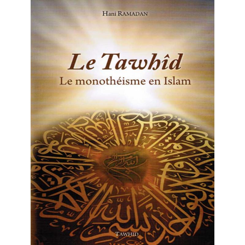 Le Tawhid : Le monothéisme en Islam