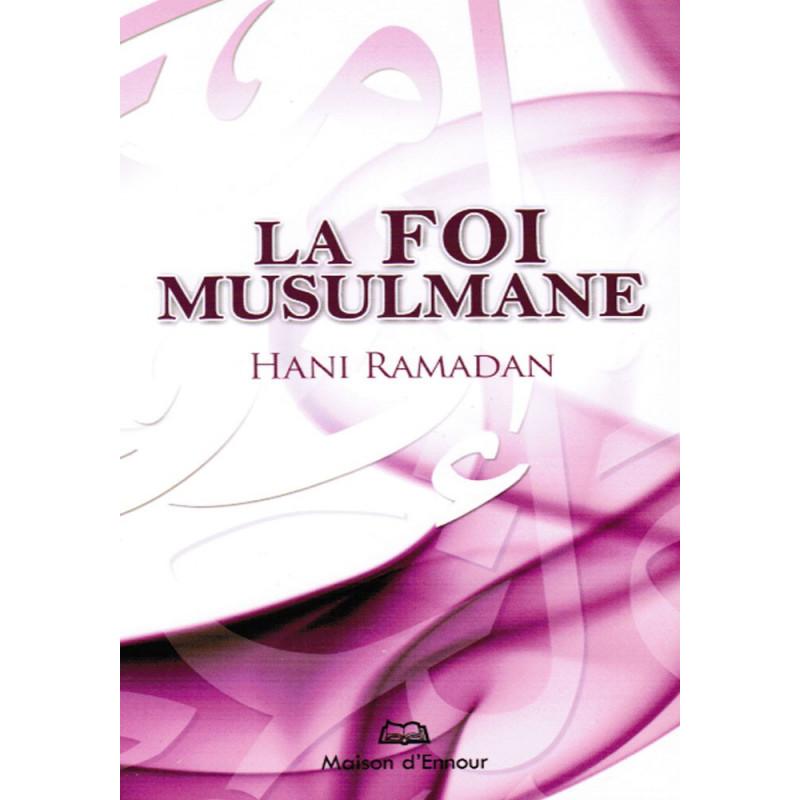 La foi musulmane par Hani Ramadan