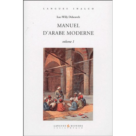 Manuel d'arabe moderne - Volume1- Luc Willy Deheuvels