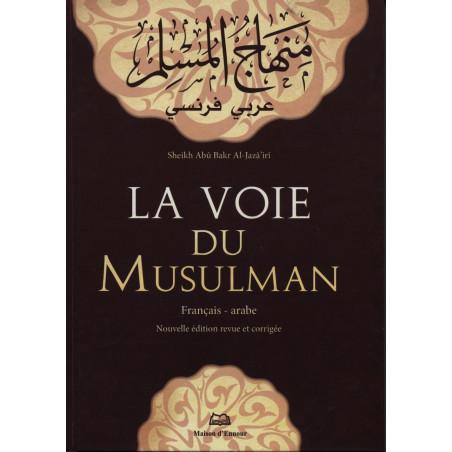 La voie du Musulman, français-arabe, d'après abou bakr jaber al jazairi