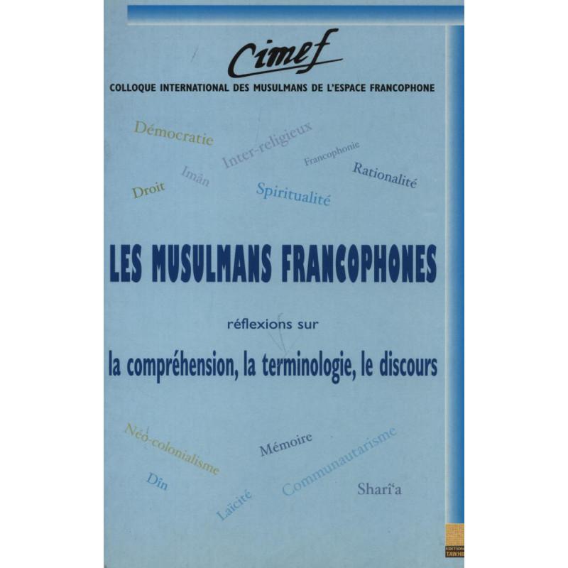 Les musulmans francophones réflexions sur la compréhension, la terminologie, le discours