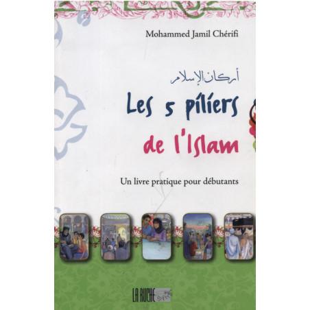 Les 5 piliers de l'islam d'après Mohammed Jamil Cherifi