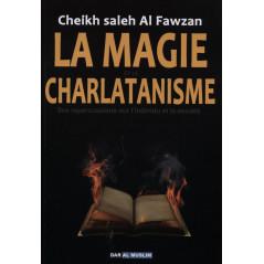 La magie et le charlatanisme - d'après Al Fawzan