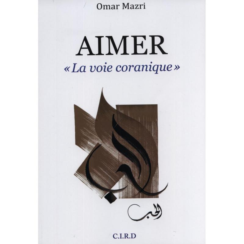 """Aimer """"La voie coranique"""""""