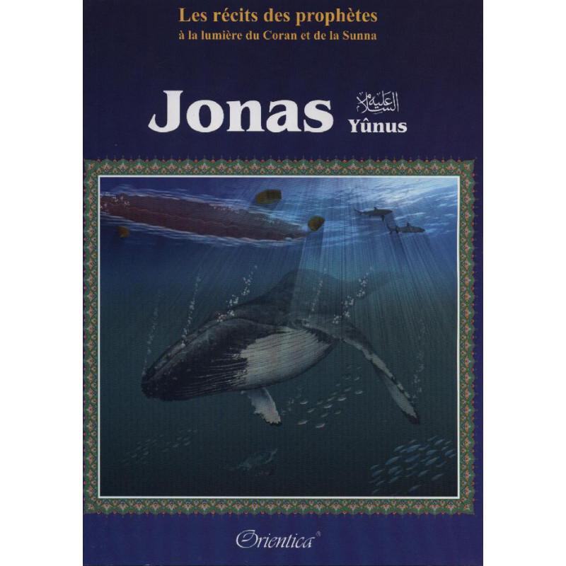 Récits des prophètes à la lumière de Coran et de la Sunna: Jonas