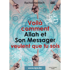 DVD Voila comment Allah et Son Messager veulent que tu sois