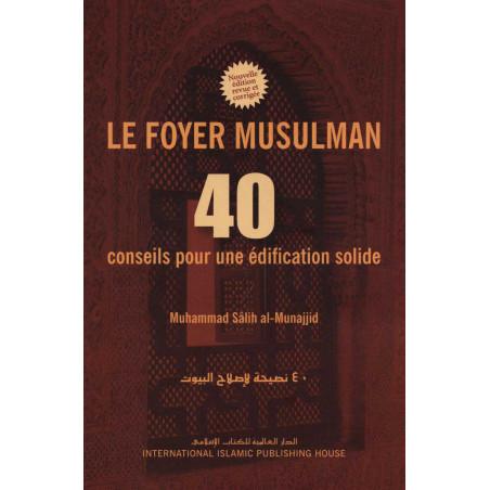 Le foyer musulman – 40 conseils pour une édification solide