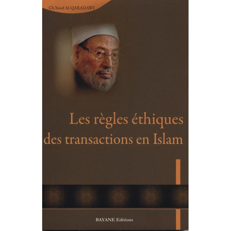 Les règles éthiques des transactions en Islam par Youssef Al Qardaoui