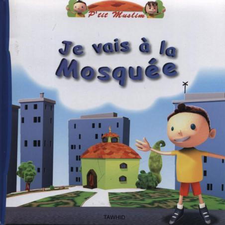 P'tit Muslim : JE VAIS A LA MOSQUEE