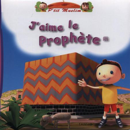 P'tit Muslim : J'AIME LE PROPHETE