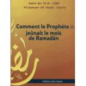 Comment le prophète (psl) jeûnait le mois de ramadân