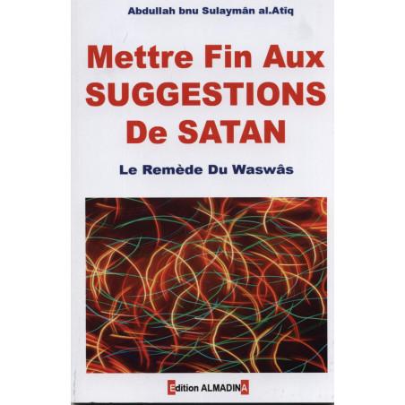 Mettre fin aux suggestions de Satan. Le remède du waswas.