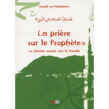21-La prière sur le Prophète. Le chemin assuré vers le Paradis. (Poche)