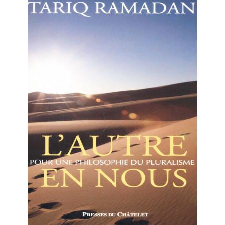 L'Autre en Nous. Tariq Ramadan