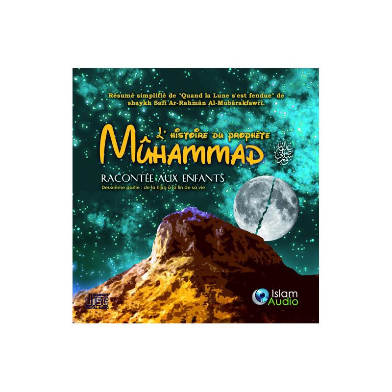Cd audio: L'HISTOIRE DU PROPHÈTE MUHAMMAD RACONTÉE AUX ENFANT SECONDE PARTIE