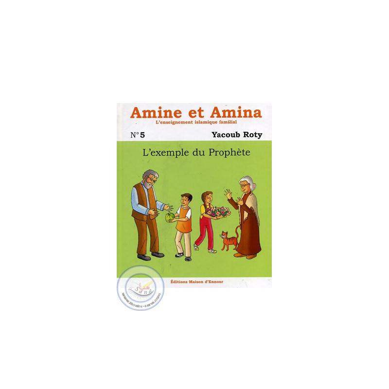 Amine et Amina 5 - L'exemple du Prophète sur Librairie Sana
