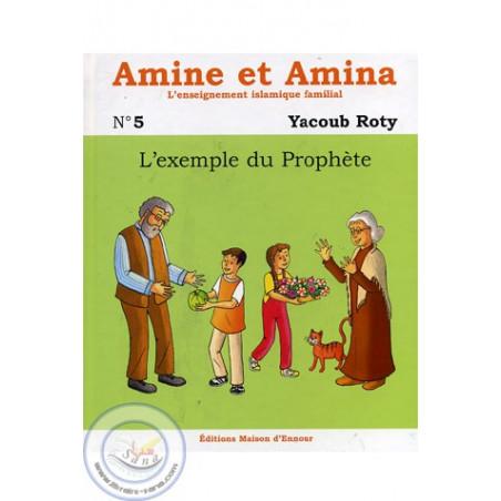 Amine et Amina 5 - L'exemple du Prophète