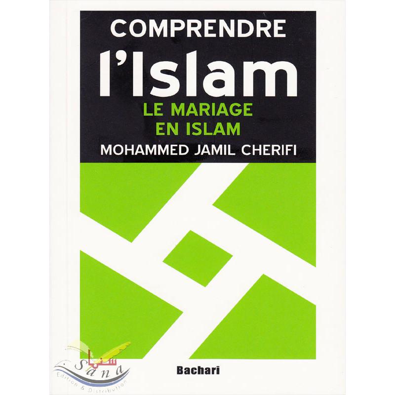 Comprendre l'Islam. Le mariage en Islam