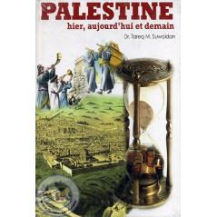 Palestine hier, aujourd'hui et demain