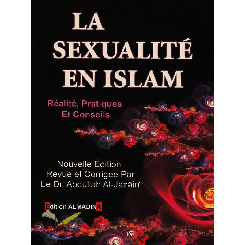La sexualité en Islam. Revue et corrigée par Dr Abdullah Al-Jazairi
