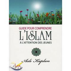 Guide pour comprendre l'islam à l'attention des jeunes - Asli Kaplan