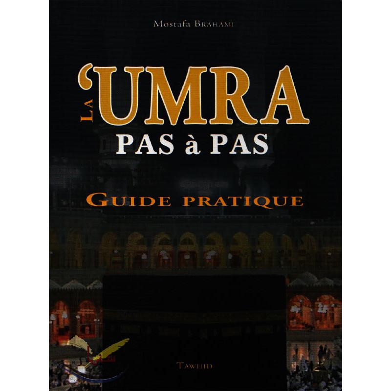 La 'umra. Pas à pas. Guide pratique - Mostafa Brahami