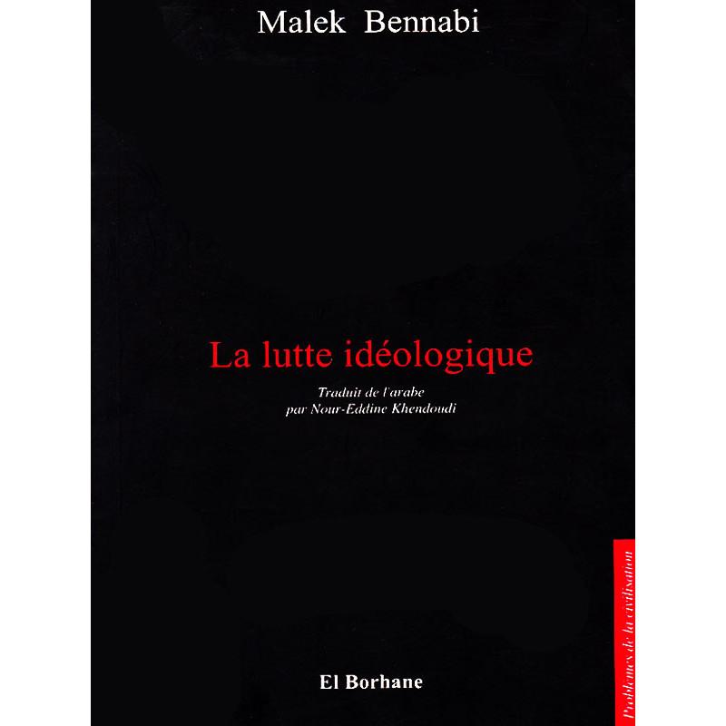 La lutte idéologique - Malek Bennabi