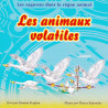 Les animaux volatiles.
