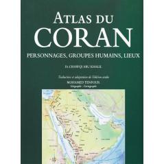 Atlas du Coran - d'après Chawqi Abu Khalil