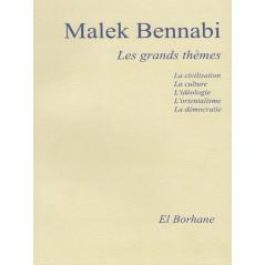 Les grands thèmes La civilisation, la culture, l'idéologie, l'orientalisme, la démocratie d'après Malek Bennabi
