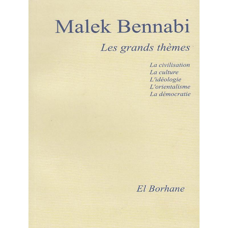 Les grands thèmes (la civilisation, la culture, l'idéologie, l'orientalisme, la démocratie) Malek Bennabi