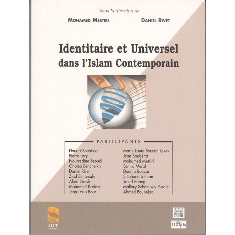 Identitaire et Universel dans l'islam Contemporain