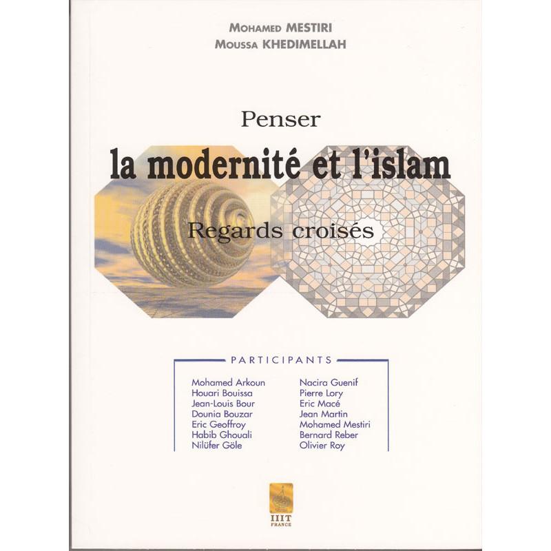 Penser la modernité et l'islam, regards croisés
