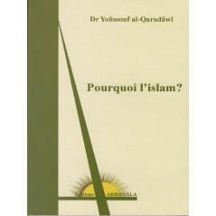Pourquoi l'islam? - d'après Yusuf Al-Quaradawi