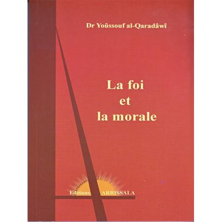 La Foi et la Morale d'après le Dr Youssouf al-Quaradawi
