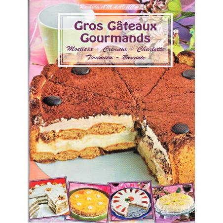 Gros gâteaux gourmands (moelleux, crémeux, charlotte, tiramisu, brownie) d'après Rachida Amhaouche