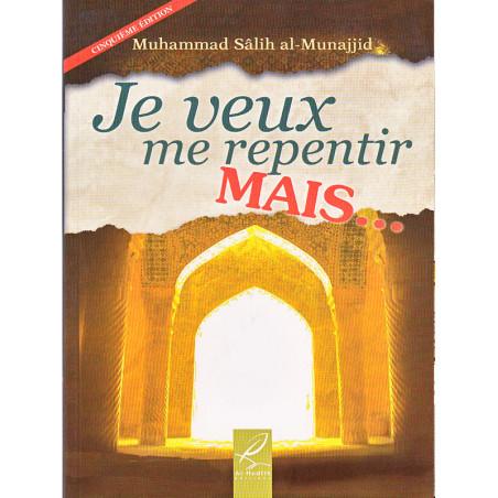Je veux me repentir MAIS ... d'après Muhammad Al-Munajjid