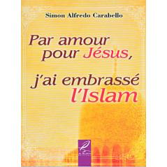 Par amour pour Jésus, j'ai embrassé l' Islam