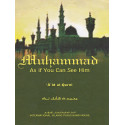 Muhammad, as if you can see Him