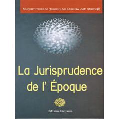 La jurispridence de l'Epoque d'après Muhammad Ash Shanqiti